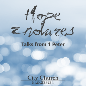 1 Peter: Hope Endures